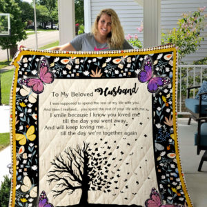 My Husband, You Spent The Rest Of Your Life With Me Quilt