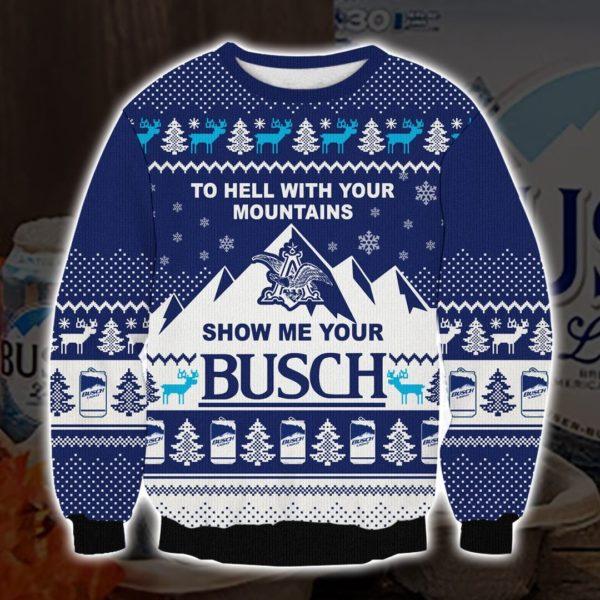 Show Me Your Busch 3d Print Ugly Christmas Sweatshirt
