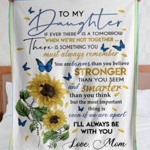 Personalized To My Daughter Fleece Blanket From Mom If Ever There Is A Tomorrow Great Customized Blanket For Birthday Christmas Thanksgiving Graduation Wedding