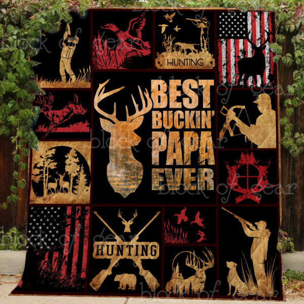 Hunting Best Buckin Papa Ever Quilt Blanket Great Customized Gifts For Birthday Christmas Thanksgiving Father's Day Perfect Gifts For Hunting Lover