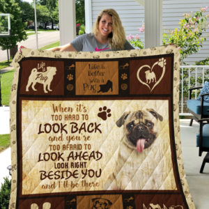 Pug Look Right Beside You And I'll Be There Quilt Blanket Great Customized Blanket Gifts For Birthday Christmas Thanksgiving