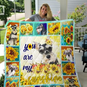 Schnauzer Sunflower You Are My Sunshine Quilt Blanket Great Customized Blanket Gifts For Birthday Christmas Thanksgiving