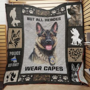 German Shepherd Police Dog Not All Heroes Wear Capes Quilt Blanket Great Customized Blanket Gifts For Birthday Christmas Thanksgiving
