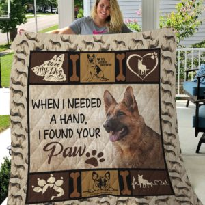 German Shepherd When I Needed A Hand I Found Your Paw Quilt Blanket Great Customized Blanket Gifts For Birthday Christmas Thanksgiving
