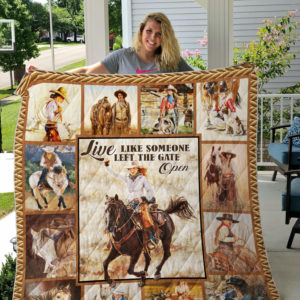 Cowgirl Live Like Someone Left The Gate Open Quilt Blanket Great Customized Gifts For Birthday Christmas Thanksgiving Perfect Gifts For Cowgirl Lover