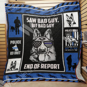 German Shepherd Dog Police Saw Bad Guy Bit Bad Guy End Of Report Quilt Blanket Great Customized Blanket Gifts For Birthday Christmas Thanksgiving