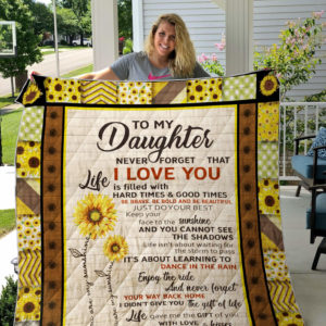 Personalized Sunflower To My Daughter From Mom Never Forget That I Love You Quilt Blanket Great Customized Gifts For Birthday Christmas Thanksgiving Perfect Gifts For Sunflower Lover