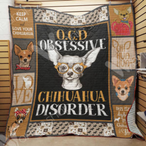 Obsessive Chihuahua Disorder Quilt Blanket Great Customized Blanket Gifts For Birthday Christmas Thanksgiving