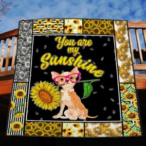 Chihuahua Sunflower You Are My Sunshine Quilt Blanket Great Customized Blanket Gifts For Birthday Christmas Thanksgiving