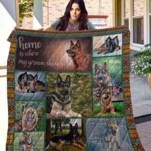 Home Is Where My German Shepherd Is Quilt Blanket Great Customized Blanket Gifts For Birthday Christmas Thanksgiving