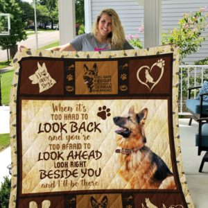 German Shepherd Look Right Beside You And I'll Be There Quilt Blanket Great Customized Blanket Gifts For Birthday Christmas Thanksgiving