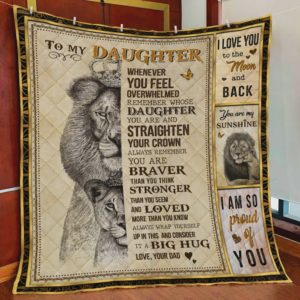 Personalized Lion To My Daughter From Dad Remember Whose Daughter You Are Quilt Blanket Great Customized Gifts For Birthday Christmas Thanksgiving