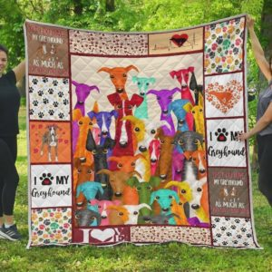 Greyhound Yes I Do Love My Greyhound As Much As You Love Your Child Quilt Blanket Great Customized Blanket Gifts For Birthday Christmas Thanksgiving