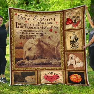Personalized To My Husband Once Upon A Time I Became Yours From Wife Labrador Quilt Blanket Great Customized Blanket Gifts For Birthday Christmas Thanksgiving