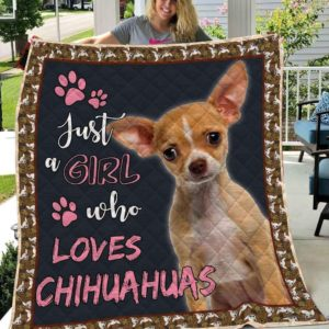 Chihuahua Just A Girl Who Loves Chihuahuas Innocent Face Quilt Blanket Great Customized Blanket Gifts For Birthday Christmas Thanksgiving