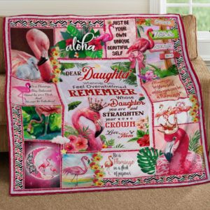Personalized Dear Daughter Just Be Your Own From Mom Flamingo Wearing Crown Quilt Blanket Great Customized Blanket Gifts For Birthday Christmas Thanksgiving