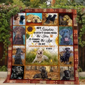 Labrador My Sun Come From My Labrador Sunflower Quilt Blanket Great Customized Blanket Gifts For Birthday Christmas Thanksgiving